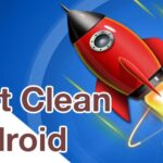 Fast Clean Android for More Performance